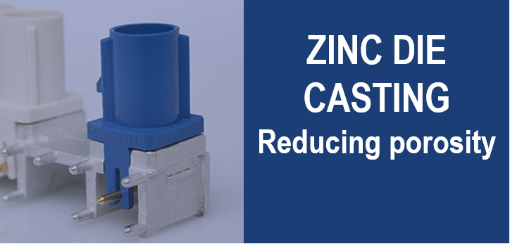 Reducing_porosity_in_high_pressure_zinc_die_casting