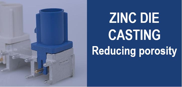 Reducing_porosity_in_high_pressure_zinc_die_casting